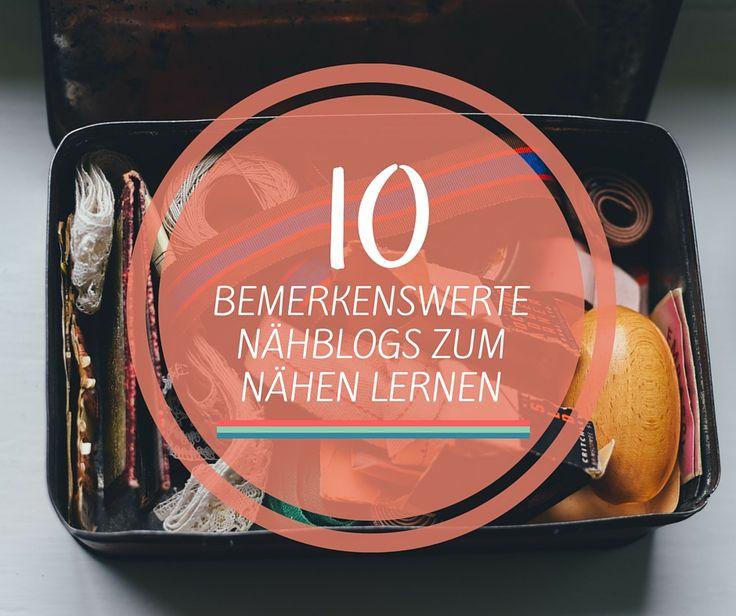 Ihr seid Nähanfänger und wollt nähen lernen? Dann bieten wir Euch mit dieser Auswahl an 10 Blogs den perfekten Einstieg! Schaut selbst!
