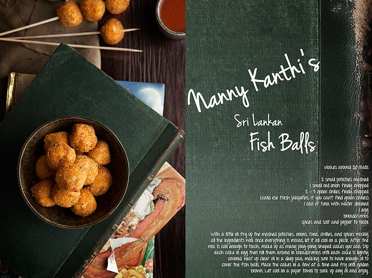 Nanny Kanthi's Sri Lankan Fish Balls, part of a promotional book we're creating for our company. It's all about the recipes we make our daughter