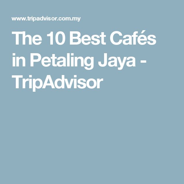 The 10 Best Cafés in Petaling Jaya - TripAdvisor
