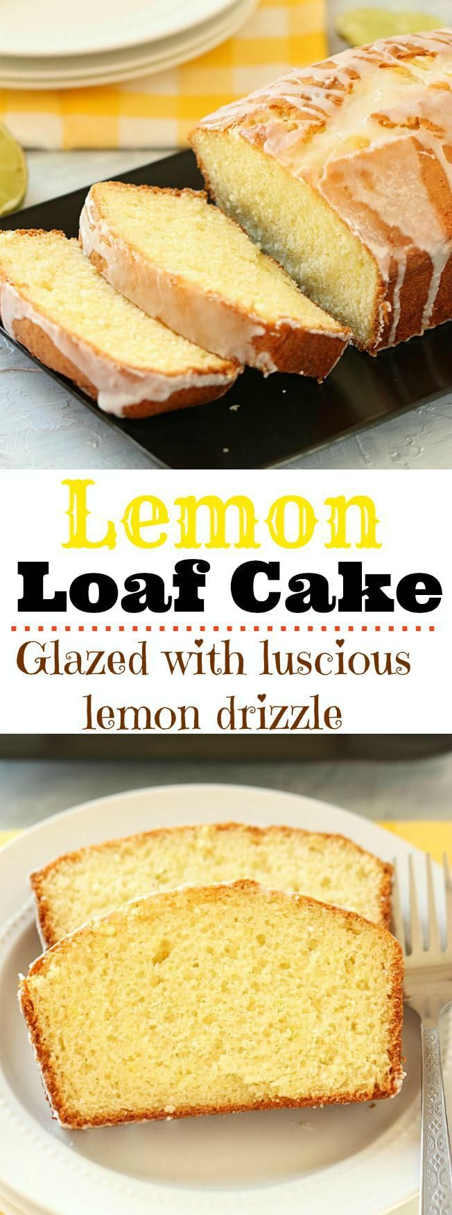 Lemon Loaf Cake - Enjoy a slice of rich and buttery loaf cake that bakes up beautifully and tastes scrumptious. This moist yet dense and flavorful Glazed Lemon Loaf Cake is a perfect way to celebrate spring!