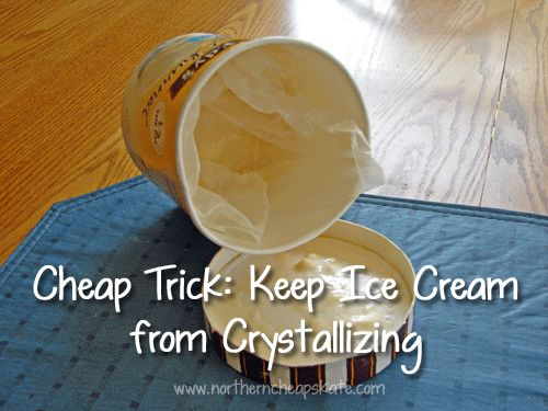 Cheap Trick: Keep Ice Cream from Crystallizing - NorthernCheapskate.com