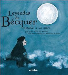 """Leyendas de Bécquer contadas a los niños"" - Rosa Navarro Durán (Edebé)"