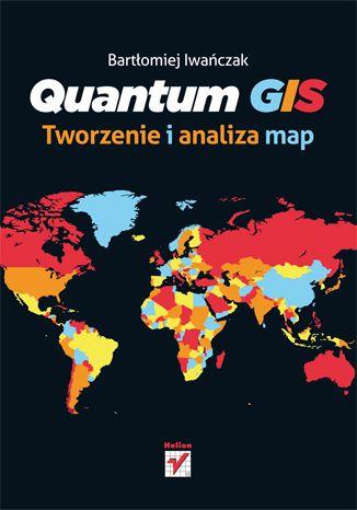 """""""Quantum GIS. Tworzenie i analiza map""""  #helion #QuantumGis #mapy #ksiazka"""
