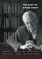 Awake in the Dark: The Best Of Roger Ebert; Forty Years Of Reviews, Essays, And Interviews. One of the best writers of our time, and unquestionably the best film critic. Roger's reviews were always a good read, whether you agreed or disagreed.