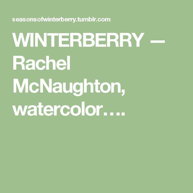 WINTERBERRY — Rachel McNaughton, watercolor….