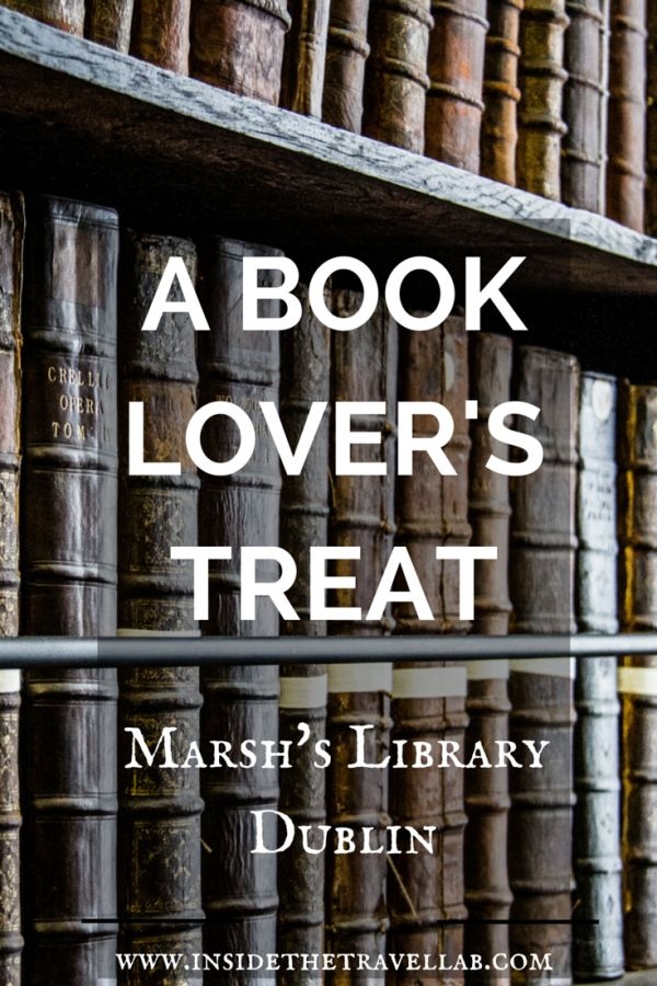 A Book Lover's Treat: Marsh's Library, Dublin