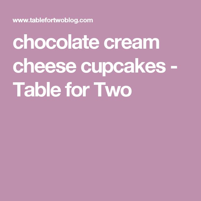 chocolate cream cheese cupcakes - Table for Two