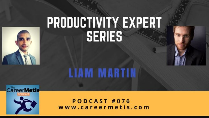 #76 - Productivity Expert Series - Liam Martin
