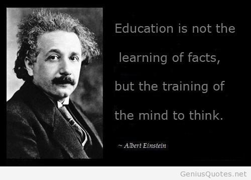 Albert Einstein Quote Education Is Not The Learning Of Facts But Training Mind To Think