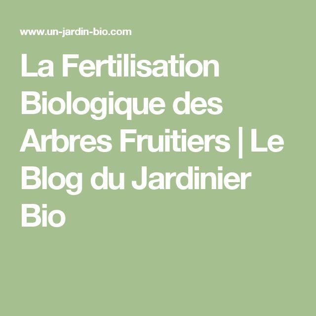 La Fertilisation Biologique des Arbres Fruitiers | Le Blog du Jardinier Bio