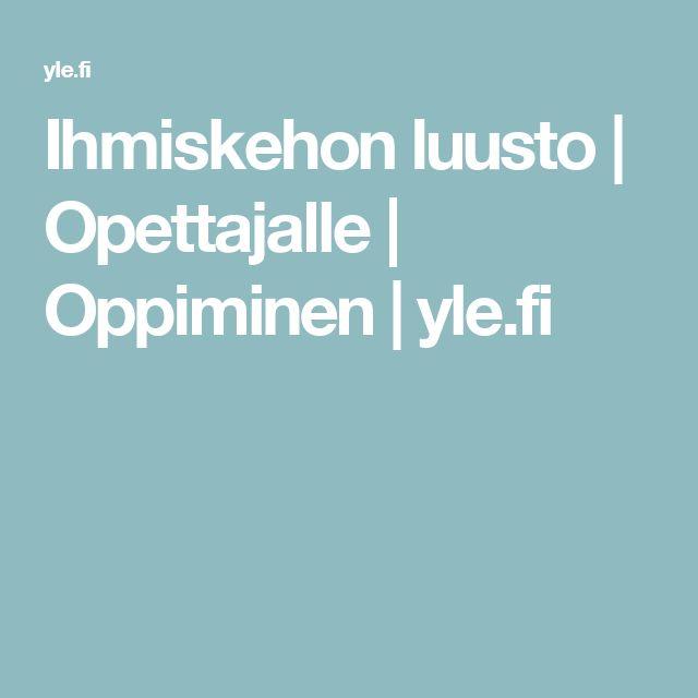Ihmiskehon luusto | Opettajalle | Oppiminen | yle.fi