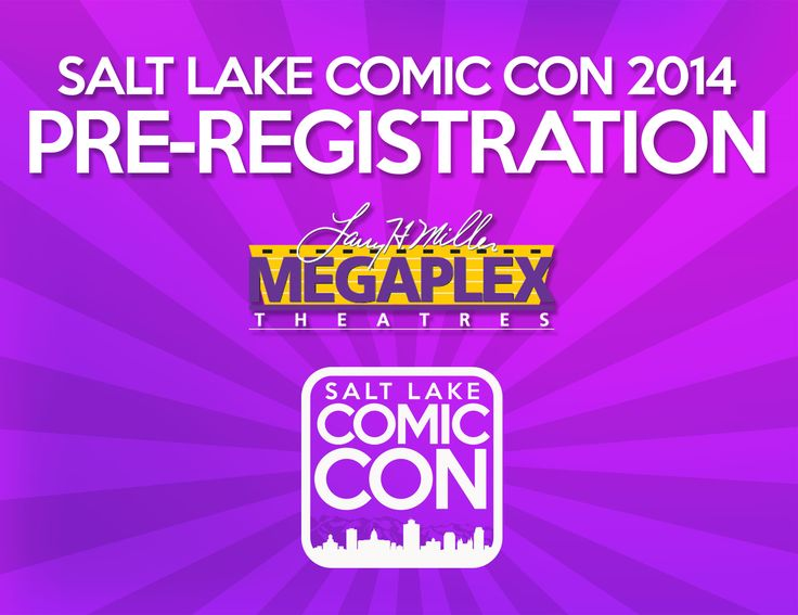 Announcing Pre-Registration for Salt Lake Comic Con 2014! Participating Larry H. Miller Megaplex Theatres in Centerville, Lehi, and Sandy, Utah will be welcoming our fans on September 1-3. Salt Palace Pre-Registration will take place on Wednesday, Sept. 3. Please bring your order confirmation/QR code with you. CLICK PHOTO to get times and more details!