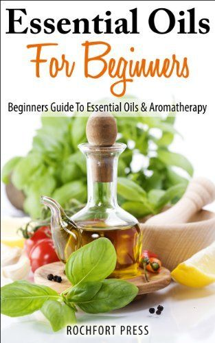 Essential Oils For Beginners, Beginners Guide To Essential Oils & Aromatherapy by Rochfort Press, http://www.amazon.com/dp/B00J9VXPMQ/ref=cm_sw_r_pi_dp_GOVstb0D1PYCM