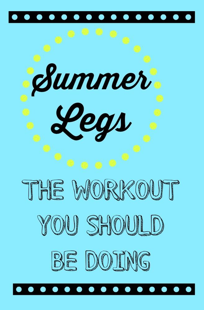 Summer legs workout. Because everyone knows summer legs are made in the winter! #fitness #workout