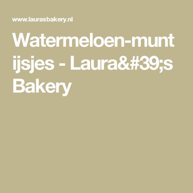 Watermeloen-munt ijsjes - Laura's Bakery