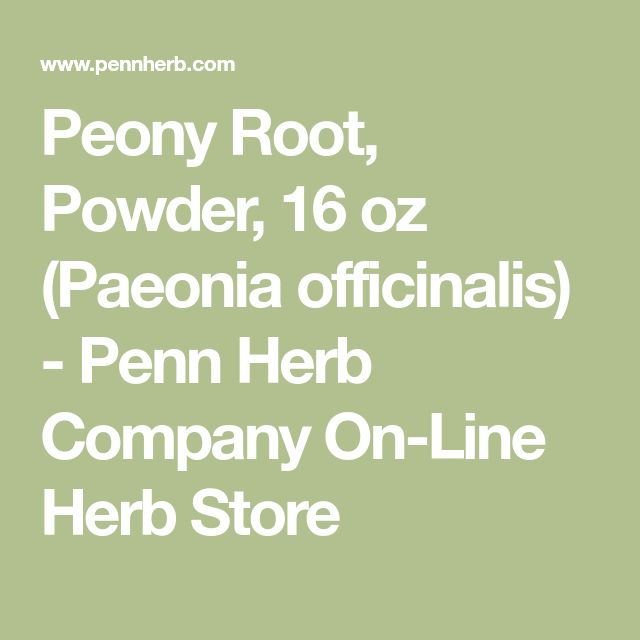 Peony Root, Powder, 16 oz (Paeonia officinalis) - Penn Herb Company On-Line Herb Store