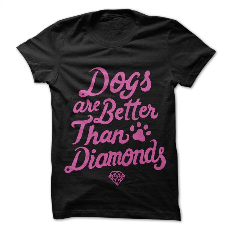 Dogs Are Better T Shirts, Hoodies, Sweatshirts - #mens hoodies #mens t shirt. ORDER NOW => https://www.sunfrog.com/Pets/Dogs-Are-Better.html?60505
