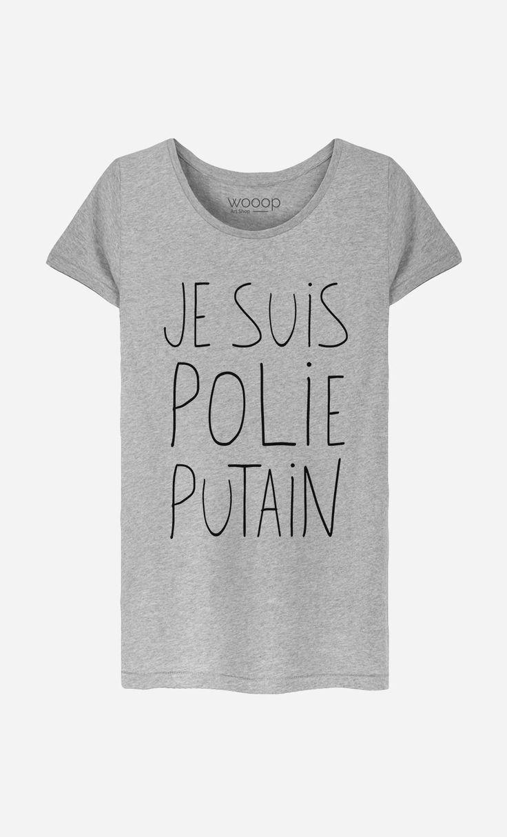 T-Shirt Gris Femme Je Suis Polie Putain par Alfred, le Français - Wooop.fr