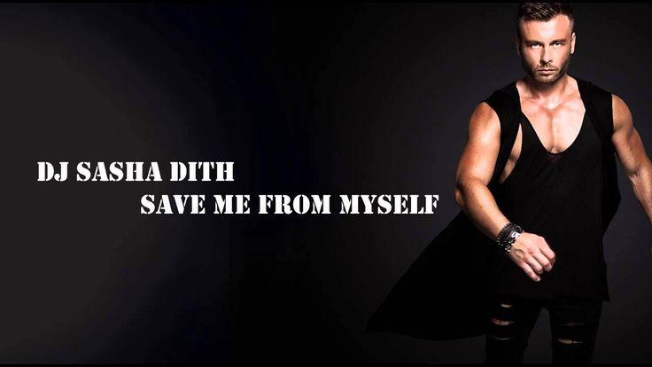 Dj Sasha Dith - Save me from myself - Semavi