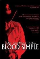 Blood Simple. (1984)  Director: Joel Coen  Stars: John Getz, Frances McDormand, Dan Hedaya, M. Emmet Walsh