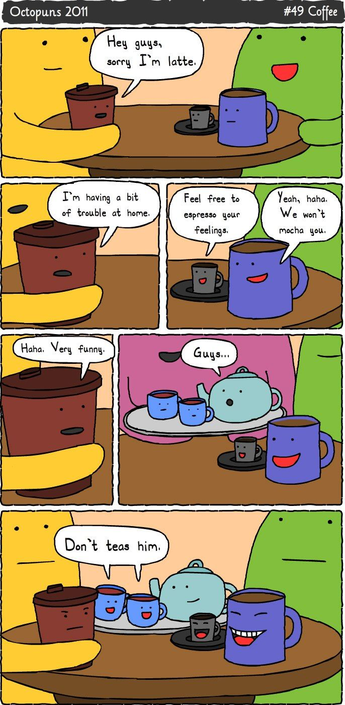 Coffee without milk i know how you feel inside i ve been there - Ah Tea And Coffee Puns