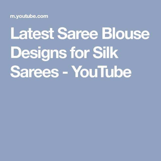 Latest Saree Blouse Designs for Silk Sarees - YouTube