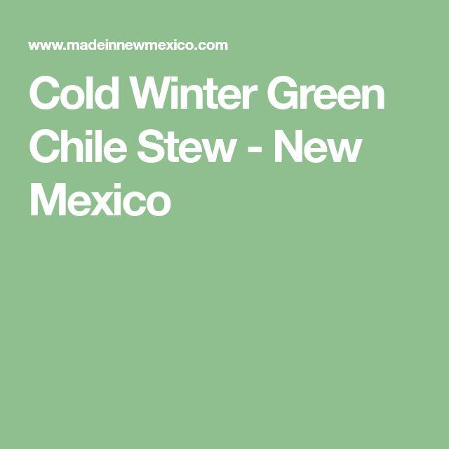 Cold Winter Green Chile Stew - New Mexico