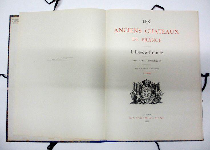 7ème Série Ile-de-France 1925 Notice: J.Vacquier Châteaux: Compiègne, Rambouillet