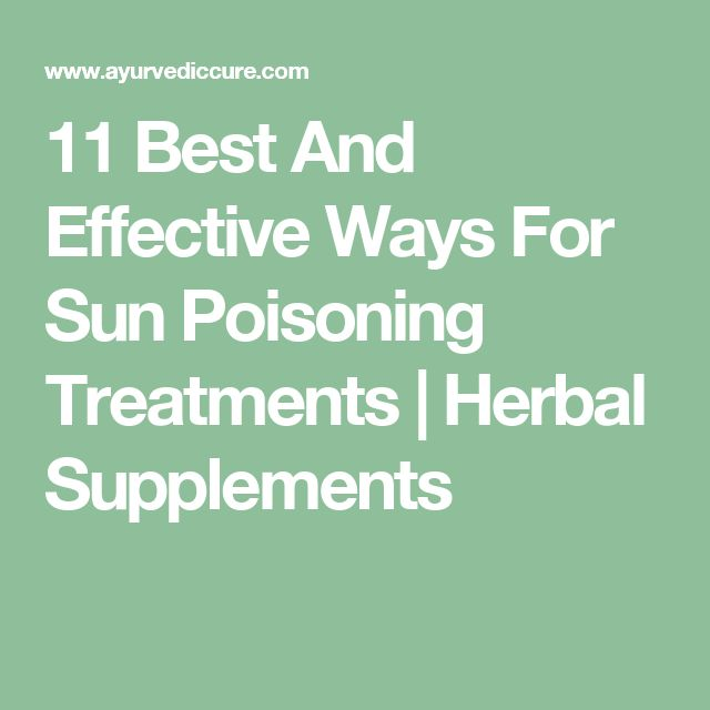 11 Best And Effective Ways For Sun Poisoning Treatments | Herbal Supplements
