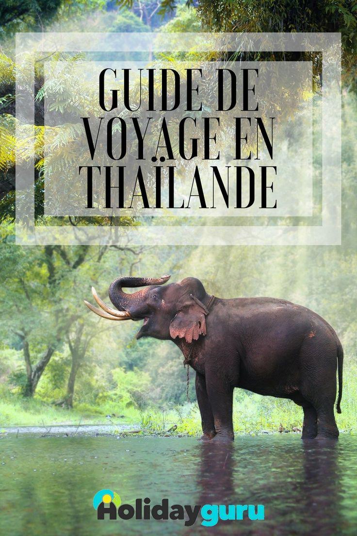 Guide de voyage en Thaïlande : que voir et que faire lors d'un voyage en Thaïlande ?