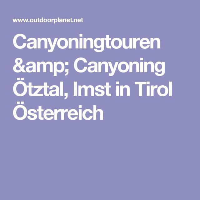 Canyoningtouren & Canyoning Ötztal, Imst in Tirol Österreich
