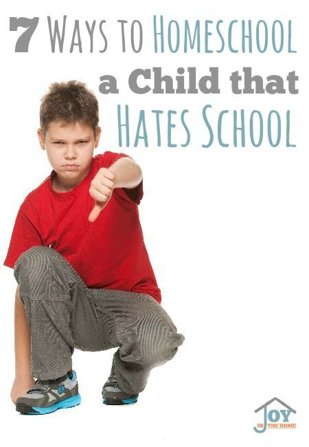 7 Ways to Homeschool a Child that Hates School - Learn how to help your child love learning. | www.joyinthehome.com