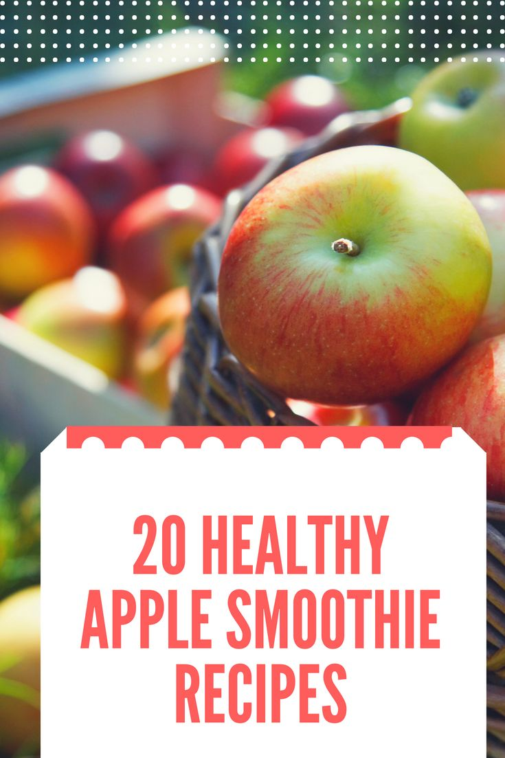 20 Healthy Apple Smoothie Recipes  #smoothies
