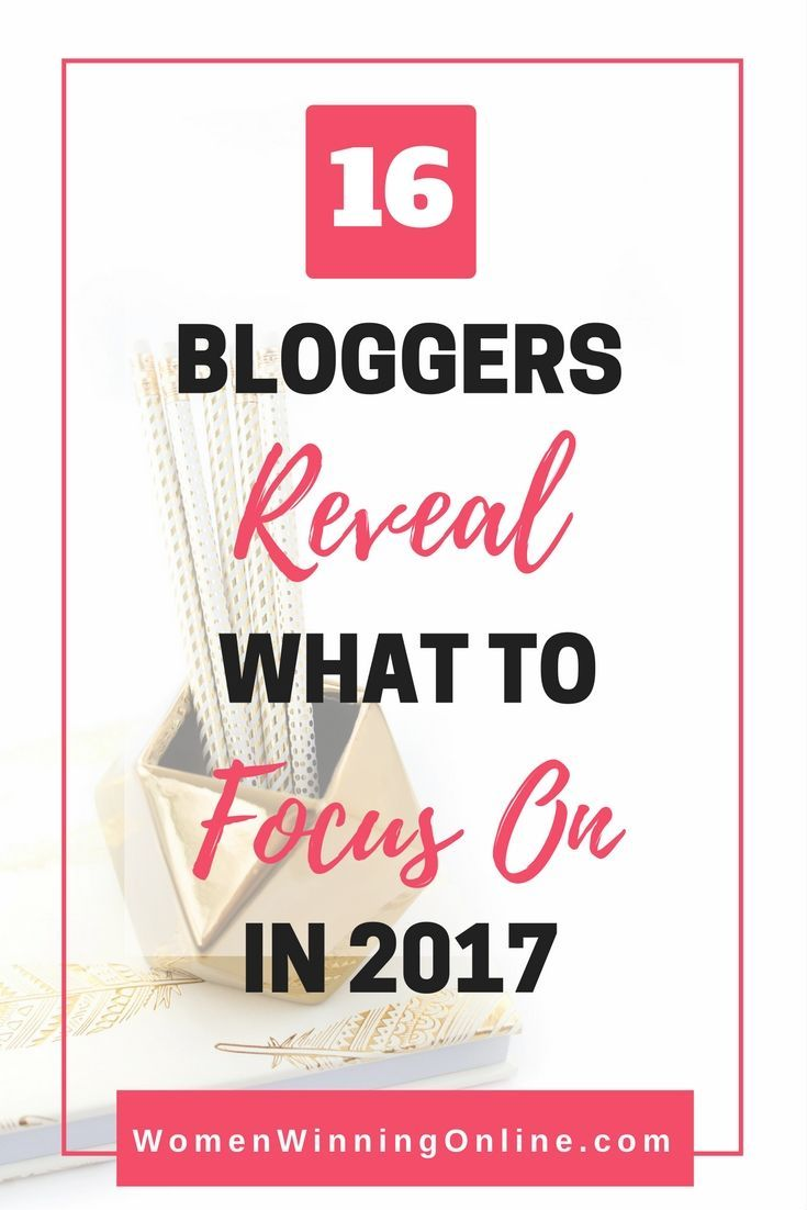 {Honored to be featured!} Not sure what to focus on for your blog in 2017? Check out the wise words from these 16 women bloggers that share their best tips...