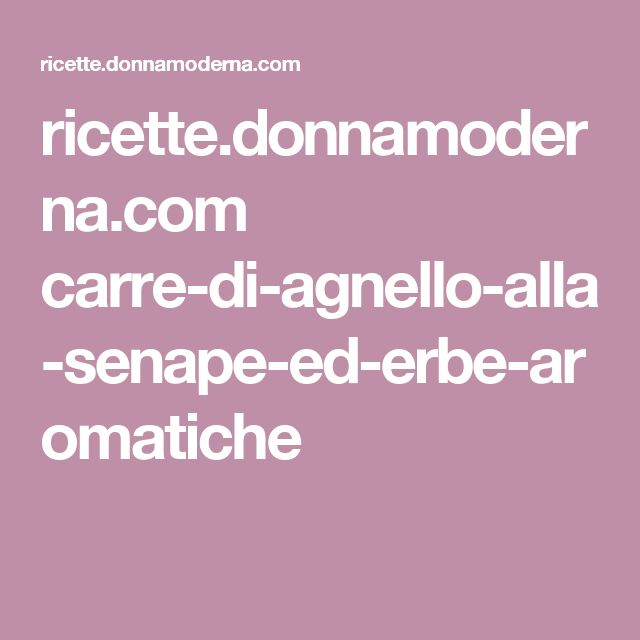 ricette.donnamoderna.com carre-di-agnello-alla-senape-ed-erbe-aromatiche