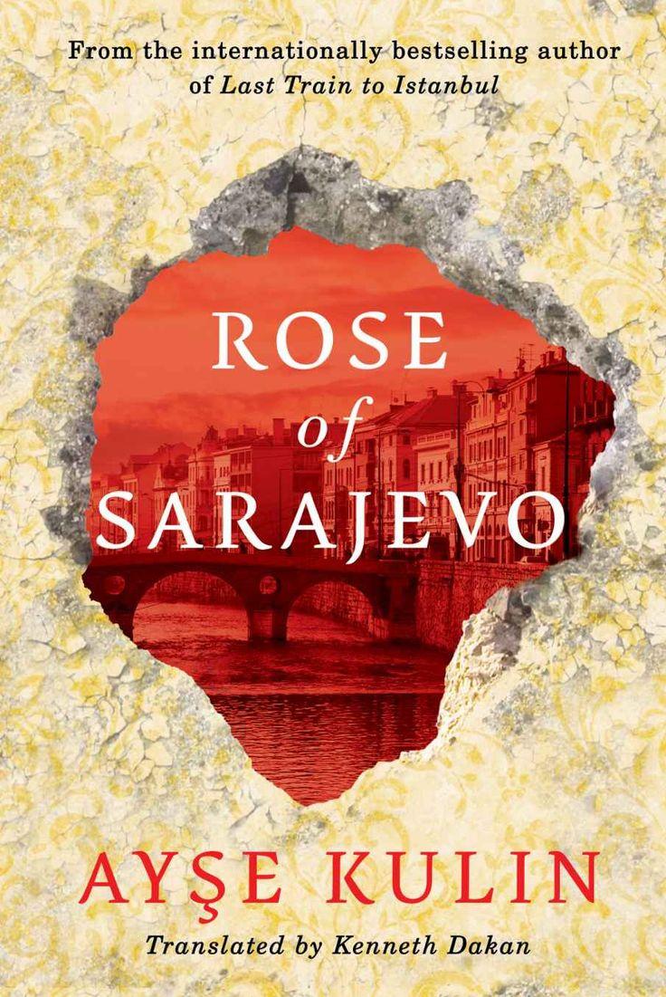 Rose Of Sarajevo  Kindle Edition By Ayse Kulin, Kenneth Dakan Literature  & Fiction