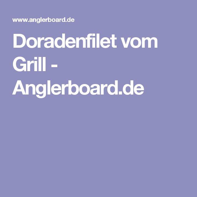 Doradenfilet vom Grill - Anglerboard.de