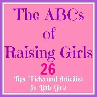 ABCs of raising girls - Tips, Tricks and Activities for Little Girls