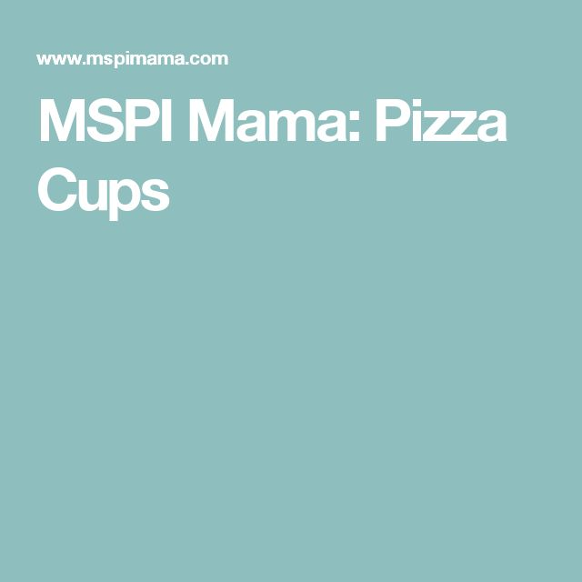 MSPI Mama: Pizza Cups