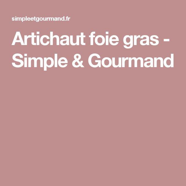 Artichaut foie gras - Simple & Gourmand