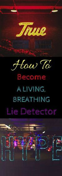 How To Become A Living, Breathing Lie Detector:  The Ultimate way to check if something is a lie (whether it's something someone said or something you want to know if it's a belief you have that's blocking you). It's so easy! It only takes a few seconds t