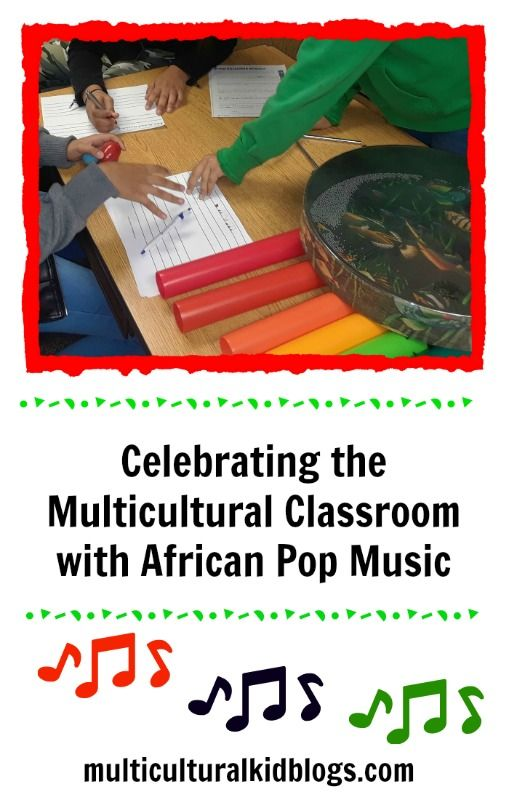 Celebrating the Multicultural Classroom with African Pop Music | Our
