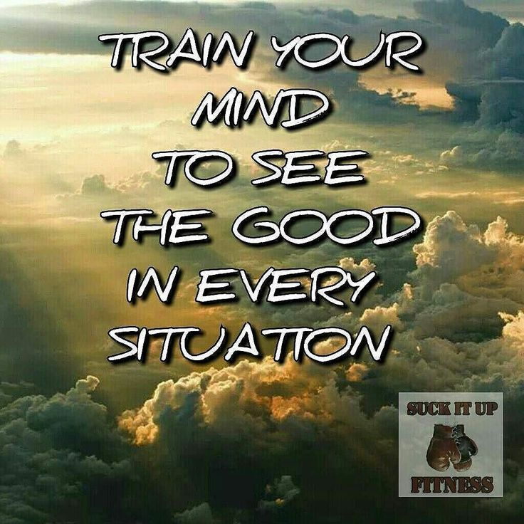 #Repost @suckitupfitness  Train your mind to see the good in every situation.  #suckitupfitness #tbt #quote