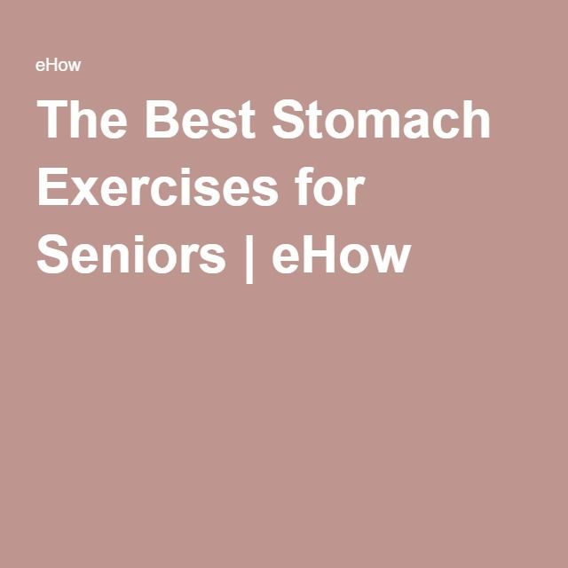 The Best Stomach Exercises for Seniors | eHow