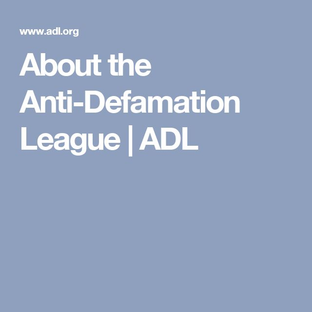 About the Anti-Defamation League | ADL
