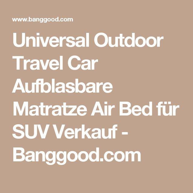 Universal Outdoor Travel Car Aufblasbare Matratze Air Bed für SUV Verkauf - Banggood.com