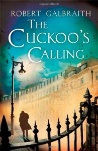 The Cuckoo's Calling -- written by JK Rowling under a pseudonym