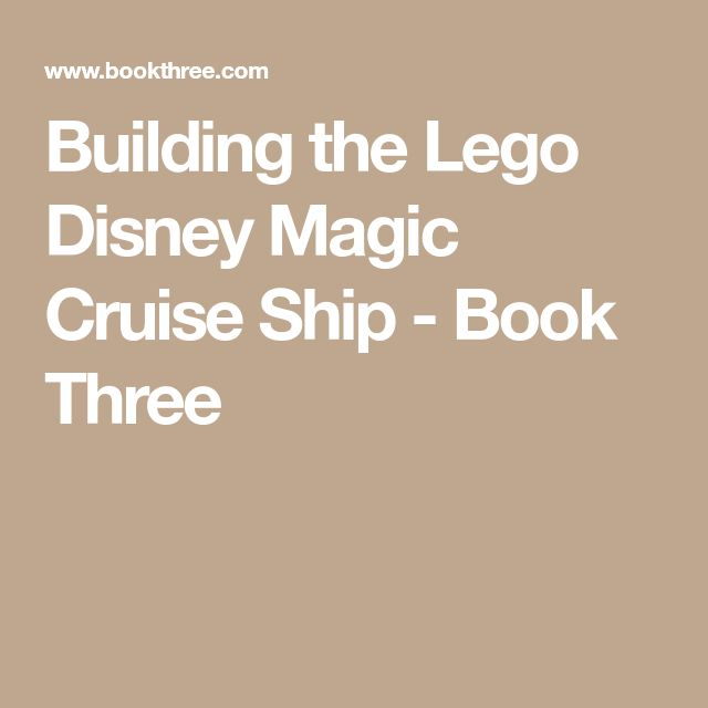 Building the Lego Disney Magic Cruise Ship - Book Three