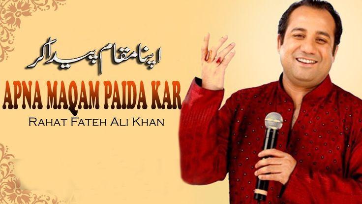 Apna Maqam Paida Kar | Rahat Fateh Ali Khan | Ghazal | Allama Iqbal