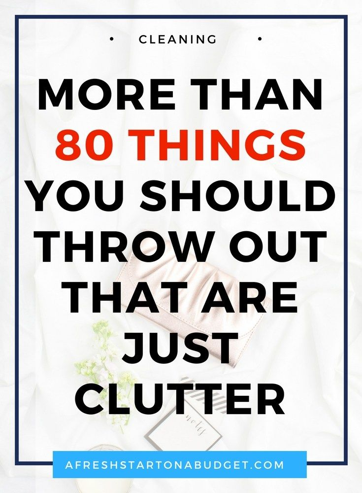 More than 80 things you should throw out that are just clutter get ready to simplify your life by getting rid of the clutter. Here are some stuff to get rid of #clutter